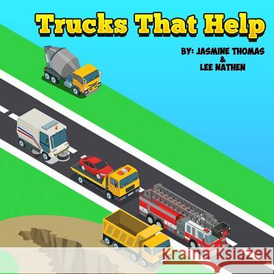Trucks That Help Lee Nathen Dea Jasmine Thomas Lee Dea 9781090316783 Independently Published