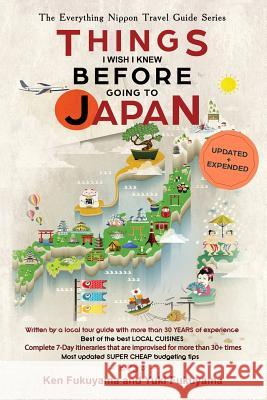Japan Travel Guide: Things I Wish I Knew Before Going To Japan Yuki Fukuyama Ken Fukuyama 9781090467584