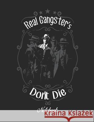 Real Gangster's Don't Die Notebook Wolf Mountai 9781090544315