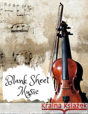 Blank Sheet Music: Music Manuscript Paper - Staff Paper - Perfect Bound Notebook for Composers - Musicians - Songwriters - Teachers and S Arkadiusz Drogosz 9781090631497