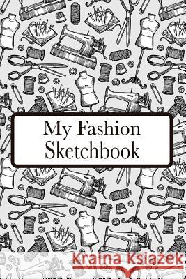 My Fashion Sketchbook: Fashion Croquis Sketchbook Female Figure Template Easily Sketch on Large Figure Template Accompanied by Dot Grid Pages Rj Maxx Books 9781090866639