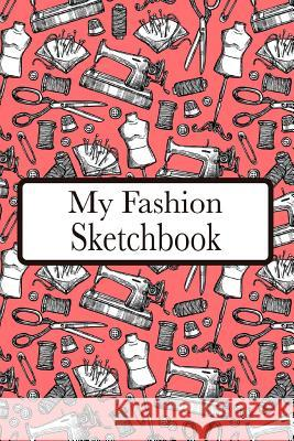 My Fashion Sketchbook: Fashion Croquis Sketchbook Female Figure Template Easily Sketch on Large Figure Template Accompanied by Dot Grid Pages Rj Maxx Books 9781090866691