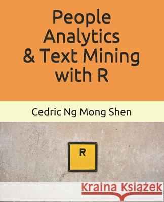 People Analytics & Text Mining with R Mong Shen Ng 9781091118539