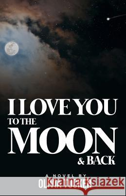 I Love You to the Moon and Back Olivia Tucker 9781091201699