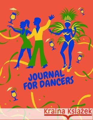 Journal for Dancers: Blank Line Journal with Big Paper Size 8.5