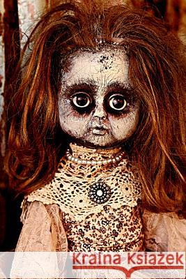 Creepy Doll Journal: Journal Creepy Doll Notebook with Blank Lined Pages Dolly Dreadful 9781091776265