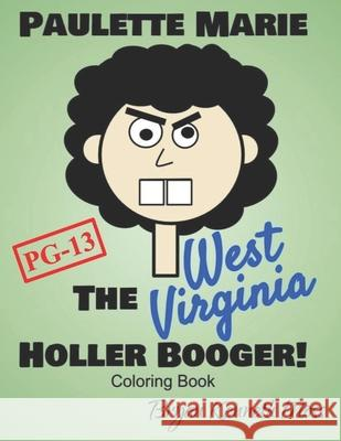 Paulette Marie the West Virginia Holler Booger! Bryan Kenneth Moss 9781091991583