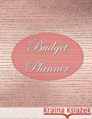 Budget Planner: A Simple 52-Week Money Journal for Women to Track Income and Expenses, Set Financial Goals, and Create a Budget Budgeting Bliss 9781092125260