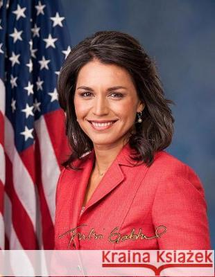 U.S. Representative Tulsi Gabbard Hawaii's 2nd District: College Ruled 8.5 X 11 Softcover Notebook Presidential Notebooks 9781092138017