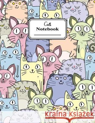 Cats Notebook: Colorful Family of Funny Cats for Lover's of Kitties, Kittens and Cat (Journal, Composition Book) Large 8.5 X 11 Inche Wolf Mountai 9781092219396