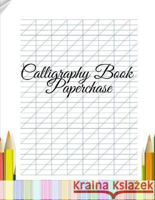 Calligraphy Book Paperchase: Manuscript Masterclass Calligraphy Gift Set, Calming Calligraphy, Arabic Calligraphy Set for Beginners Desiree K. McNeils 9781092441421