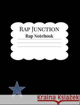 Rap Junction Rap Notebook: Rap and Rhyme Notebook for Ideas, Inspiration, Lyrics and Music Pine Music Pages 9781092543378