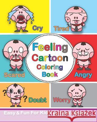 Feeling Cartoon Coloring Book: About All the Different Feeling Book for Kids Emin J. Space 9781092562089
