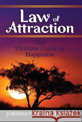 Law of Attraction: The Ultimate Guide to Happiness Jorinda Vide 9781093124934