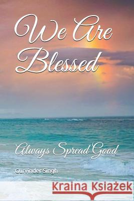 We Are Blessed: Always Spread Good Lucille Ball Gurvinder Singh 9781093159899