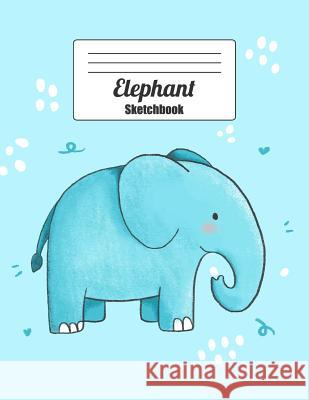 Elephant Sketchbook: Blank Paper for Drawing, Doodling and Sketching (Whimsical Cute Blue Elephant) Wolf Mountai 9781093311594