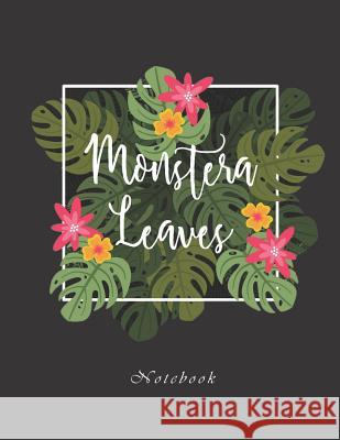 Monstera Leaves Notebook: For School, College, Work, Business Notes, Personal Journaling, Planning, Hand Lettering... Perfect Gift / Present (12 Rainbow Notebooks 9781093357035