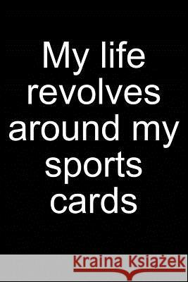 My Life - Sports Cards: Notebook for Collecting Sports Cards Collector Baseball Football Basketball Hockey 6x9 in Dotted Sandro Sportscardastic 9781093631029