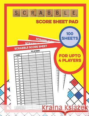 Scrabble Score Sheet Pad - 100 Sheets - For Upto 4 Players Board Games Scor 9781093724547