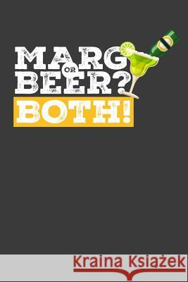 Marg or Beer? Both!: Dot Grid Bullet Design Journal Frozen Cactus Designs 9781093782363