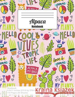 Alpaca Notebook: Whimsical Color Doodle Art I Love My Plants, Hello, Cool, Trop Life, Love 4 Peace (Journal, Composition Notebook, Diar Wolf Mountai 9781093787450
