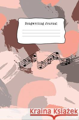 Songwriting Journal: Music Manuscript Paper, Staff Paper, Musicians Notebook (Music Composition Books) 5.25 x 8 inches, 100 pages Craig O 9781094670126
