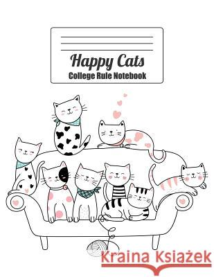 Happy Cats: : Sweet Kitties Love Being Cozy on Sofa, Blank College Rule Notebook Wolf Mountai 9781094740638