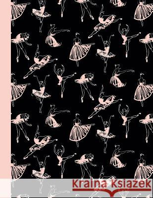 Ballet Class Composition Notebook: Dance Ballet Black & Pink Writing Notebook in Dance Poses for Dance Class (8.5 x11 in & 110 Pages) In Motion Pape 9781094910895