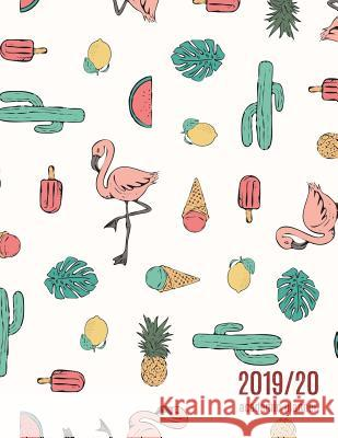 2019/20 Academic Planner: Weekly & Monthly Planner - Achieve Your Goals & Improve Productivity - Summer Flamingo + Cactus Print Pop Academic 9781094921730