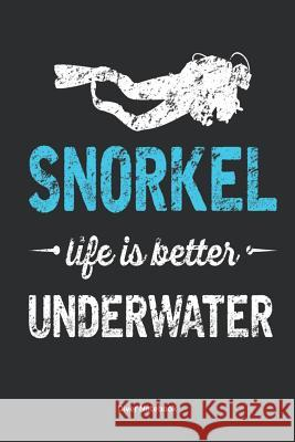 Diver Notebook: Snorkel, life is better underwater Notebook with lined 100 pages, white paper, 6x9inches, matte snorkeling softcover, Smart Book 9781095066737