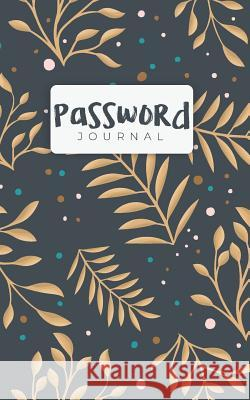 Password Journal: A Web Password Book For Protect Your Password of Email, Usernames, Hint and etc. Mhieo Sonny 9781095262900