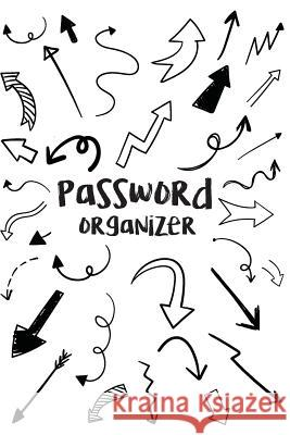 Password Organizer: An Alphabetical Password Journal to Protect Your Password and Usernames Mhieo Sonny 9781095346440