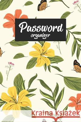 Password Organizer: Password Journal Alphabetical 300+ Usernames and Password Journal and Organizer Mhieo Sonny 9781095347584