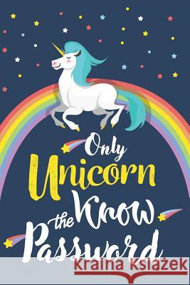 Password Book: Only Unicorn Know the Password - Internet Password Logbook for Protect Over 300+ User and Pass Mhieo Sonny 9781095351154