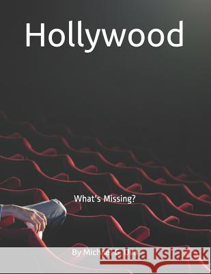 Hollywood: What is Missing? Michael Gerald Uva 9781095415078