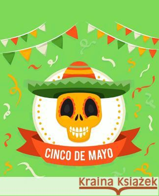 Cinco De Mayo: composition notebook Izzie Books 9781095472248
