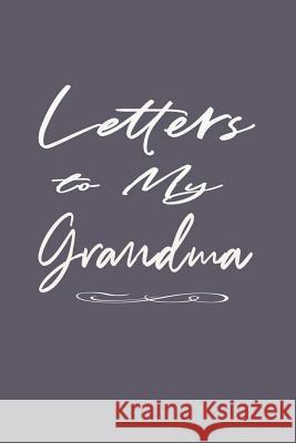 Letters to Grandma Journal: Grandson Granddaughter to Grandmother - Blank Notebook for Writing - Plain White Text Bizcom USA 9781095560891