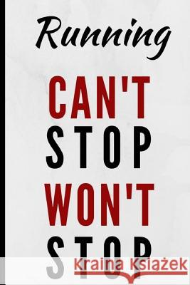 Running Can't Stop Won't Stop: Notebook 120 Lined Pages Paperback Notepad / Journal Adrec Publishing 9781095614563