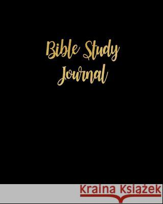 Bible Study Journal: Minimalist Black & Gold Lettering Bible Study and Prayer Guided Devotional Journal for Men & Women to Write In, Lined Ladymberries Publishing 9781096029625