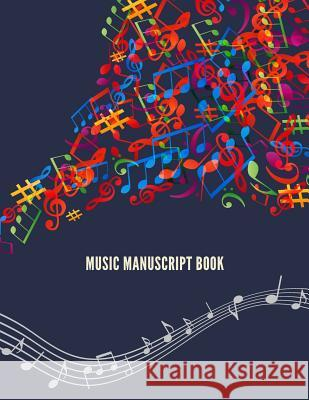 Music Manuscript Book: Blank Sheet Music Composition Manuscript, Large 106 pages, 12 Staffs Per Paper, for Musicians, Bands, Teachers and Stu Tida Notebooks 9781096045052