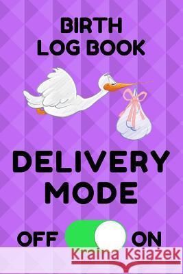 Birth Log Book: Birthing Memory Record Book for Midwives and Doulas - Purple Pattern Birth Essentials 9781096085140