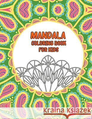 Mandala Coloring Book for Kids: Big Mandalas to Color for Relaxation Lois Carnes 9781096291947