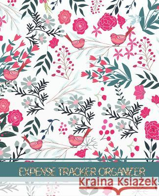 Expense Tracker Organizer: Flower Design Cover (Tracker your income and outgo)Accounting Record Book 7.5x9.25 inches Jessa A. Griffiths 9781096364214