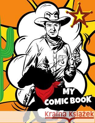 My Comic Book: Draw Your Own Comic Book, Variety Of Templates, 9 Panels Kim Smart 9781096397373