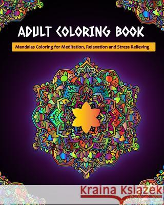 Adult Coloring Book: Mandalas Coloring for Meditation, Relaxation and Stress Relieving - 50 mandalas to color Zone365 Creativ 9781096466253