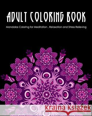 Adult Coloring Book: Mandalas Coloring for Meditation, Relaxation and Stress Relieving - 50 mandalas to color Zone365 Creativ 9781096471134
