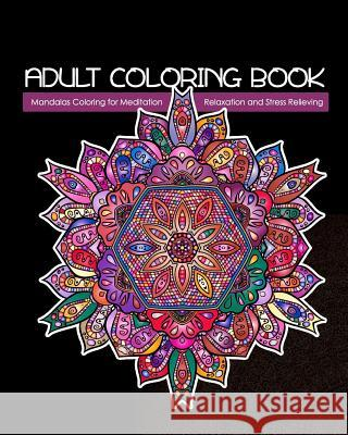 Adult Coloring Book: Mandalas Coloring for Meditation, Relaxation and Stress Relieving - 50 mandalas to color, 8