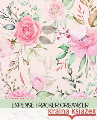 Expense Tracker Organizer: Flower Design Cover (Tracker your income and outgo)Accounting Record Book 7.5x9.25 inches Jessa A. Griffiths 9781096477532