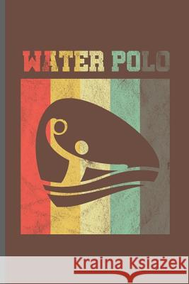 Water Polo: Water Polo sports notebooks gift (6