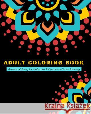 Adult Coloring Book: Mandalas Coloring for Meditation, Relaxation and Stress Relieving - 50 mandalas to color Zone365 Creativ 9781096478317